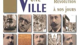 Des Hommes, une ville. Les Maires de Salon-de-Provence de la Révolution à nos jours. - Salon-de-Provence